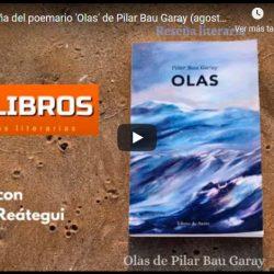 Reseña del poemario 'Olas' de Pilar Bau Garay (agosto 2021)